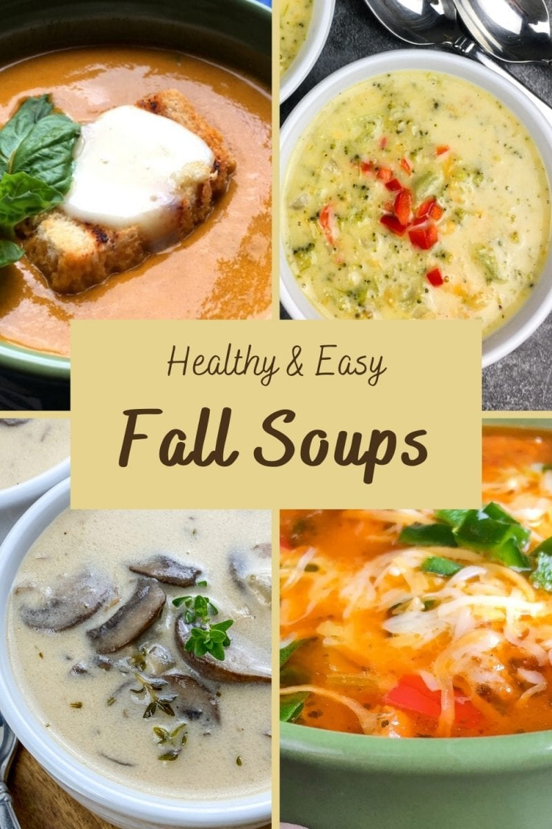 Discover four of my favorite healthy and easy Fall soups. They're full of flavor and don't have all the added junk in them. These healthy fall soups are delicious!