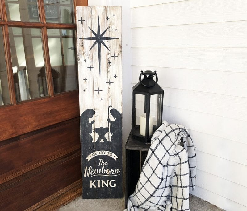 Board and Brush Glory to the Newborn King porch sign